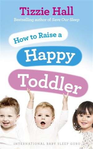 Tizzie Hall - Save Our Sleep® Toddler - UK Edition- The International Baby Whisperer